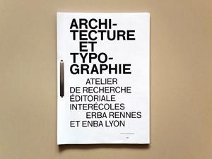 Architecture & Typographie — Atelier de recherche éditoriale interécoles